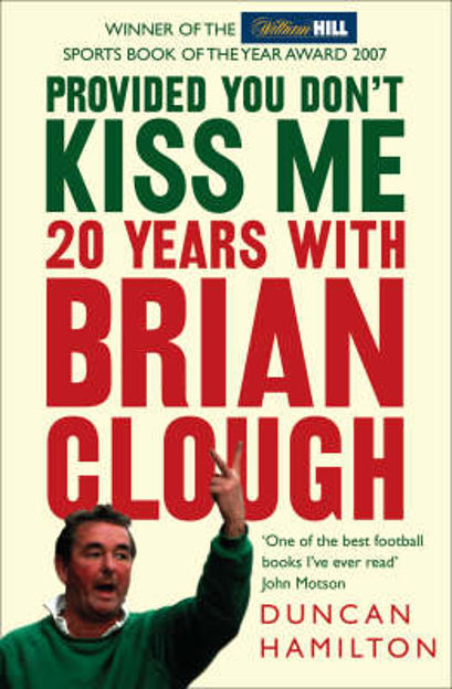 Picture of Provided You Don't Kiss Me: 20 Years with Brian Clough