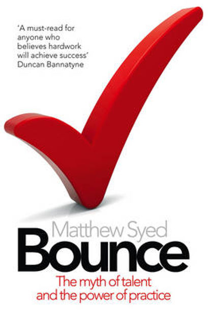 Picture of Bounce: The Myth of Talent and the Power of Practice