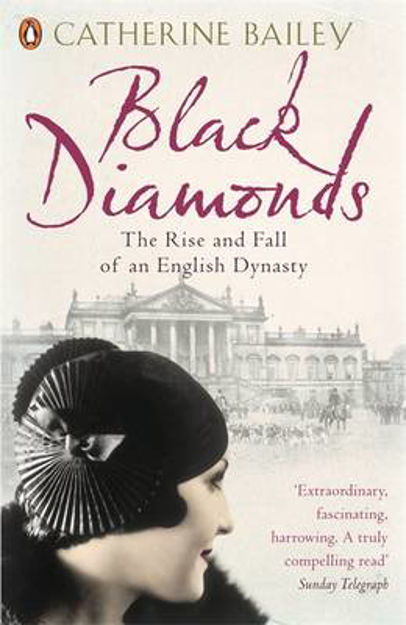 Picture of Black Diamonds: The Rise and Fall of an English Dynasty