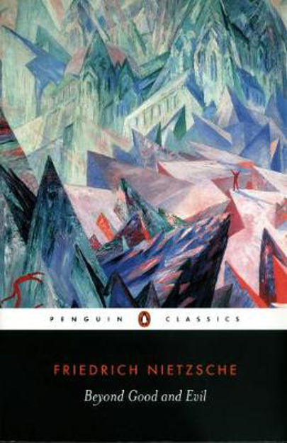Picture of Beyond Good and Evil: Prelude to a Philosophy of the Future Friedrich Nietzsche