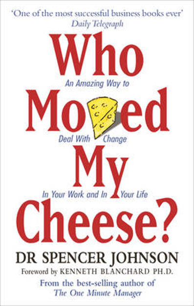 Picture of Who Moved My Cheese?: An Amazing Way to Deal with Change in Your Work and in Your Life