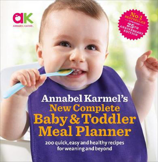 Picture of Annabel Karmel's New Complete Baby & Toddler Meal Planner: 200 Quick, Easy and Healthy Recipes for Your Baby