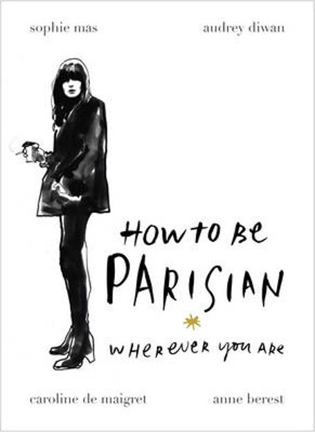 Picture of How to be Parisian: Wherever You Are