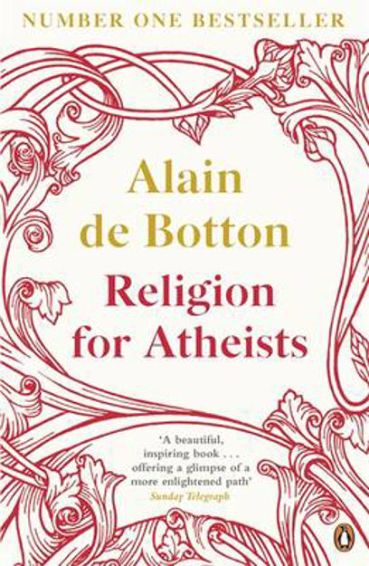 Picture of Religion for Atheists: A Non-believer's Guide to the Uses of Religion