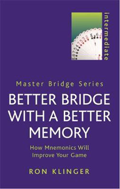 Picture of Better Bridge with a Better Memory: How Mnemonics Will Improve Your Game
