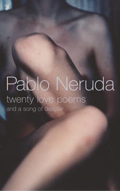 Picture of Twenty Love Poems: And a Song of Despair