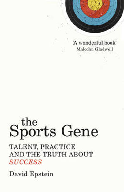 Picture of The Sports Gene: Talent, Practice and the Truth About Success