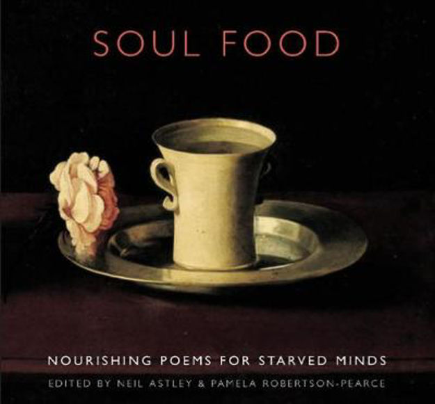 Picture of Soul Food: Nourishing Poems for Starved Minds