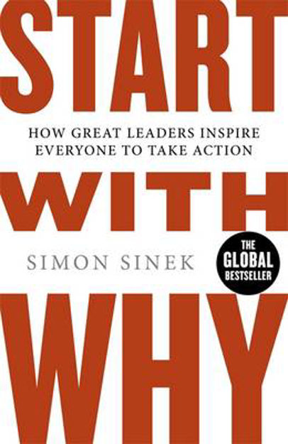 Picture of Start with Why: How Great Leaders Inspire Everyone to Take Action