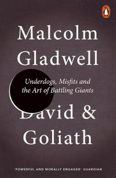 Picture of David and Goliath: Underdogs, Misfits and the Art of Battling Giants