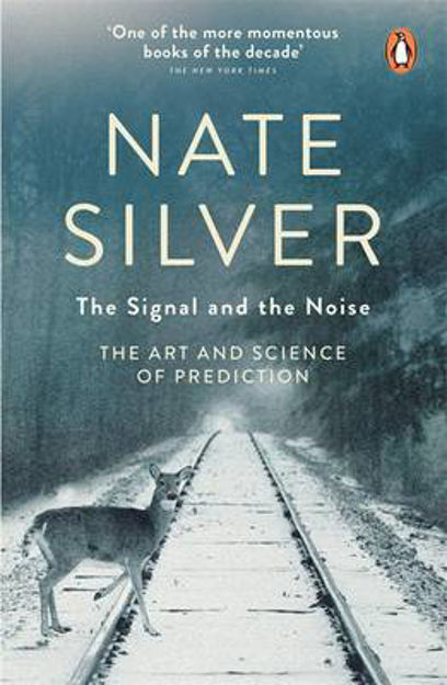 Picture of The Signal and the Noise: The Art and Science of Prediction