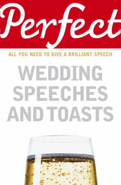 Picture of Perfect Wedding Speeches and Toasts