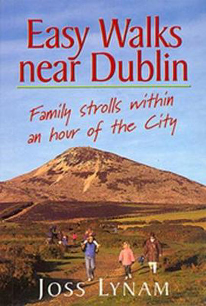 Picture of Easy Walks Near Dublin: Family Strolls within an Hour of the City
