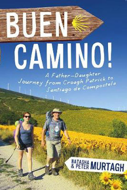 Picture of Buen Camino!: A Father Daughter Journey from Croagh Patrick to Santiago De Compostela
