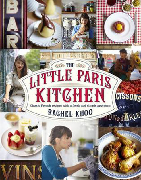 Picture of The Little Paris Kitchen: Classic French Recipes with a Fresh and Fun Approach