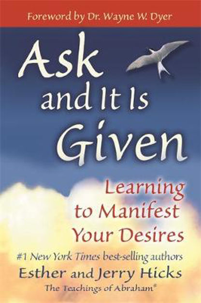 Picture of Ask and it is Given: Learning to Manifest Your Desires