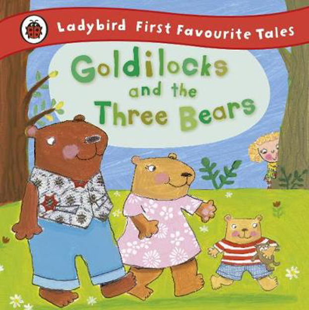 Picture of Goldilocks and the Three Bears: Ladybird First Favourite Tales