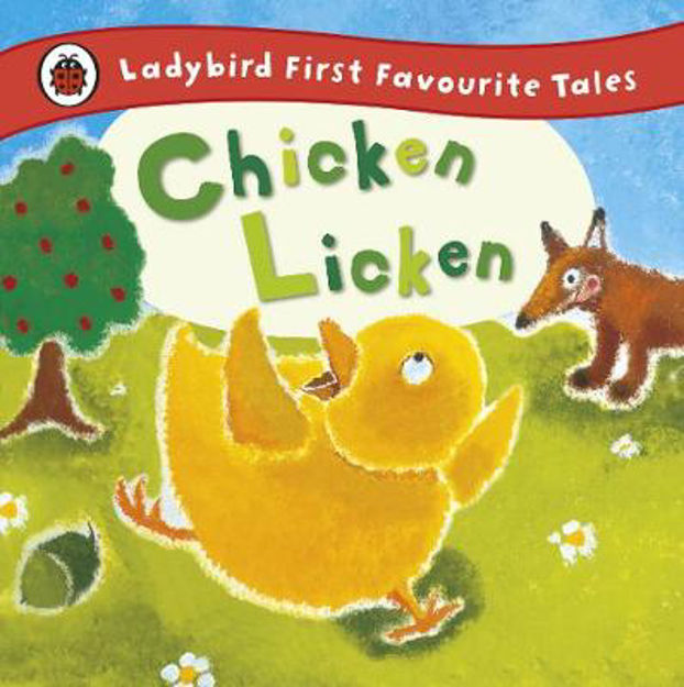 Picture of Chicken Licken: Ladybird First Favourite Tales