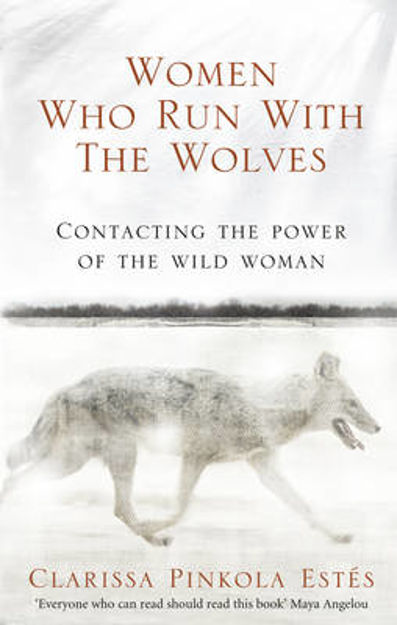 Picture of Women Who Run with the Wolves: Contacting the Power of the Wild Woman