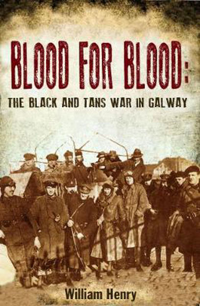 Picture of Blood for Blood: The Black and Tan War in Galway