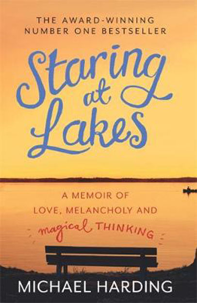 Picture of Staring at Lakes: A Memoir of Love, Melancholy and Magical Thinking