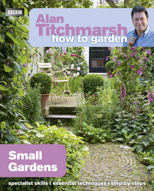 Picture of Alan Titchmarsh How to Garden: Small Gardens