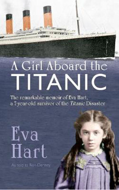 Picture of A Girl Aboard the Titanic: The Remarkable Memoir of EVA Hart, a 7-year-old Survivor of the Titanic Disaster
