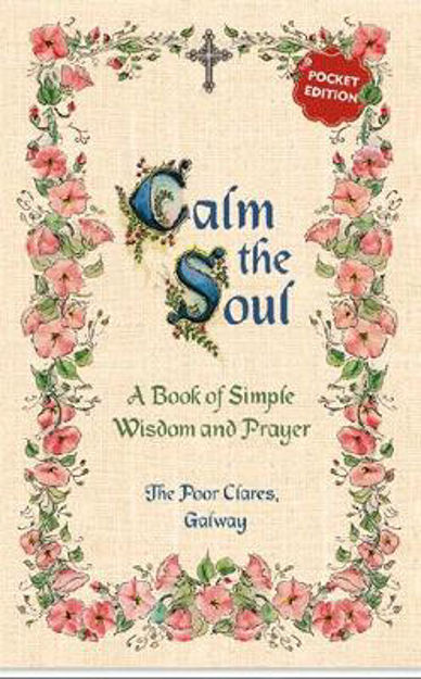 Picture of Calm the Soul: A Book of Simple Wisdom and Prayer