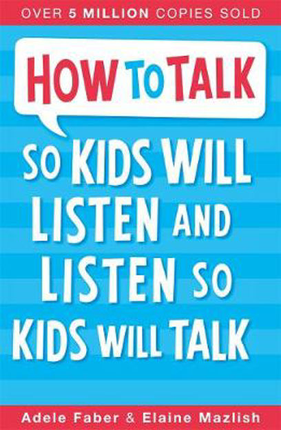 Picture of How to Talk to Kids So Kids Will Listen and Listen So Kids Will Talk