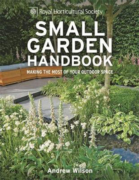 Picture of RHS Small Garden Handbook: Making the Most of Your Outdoor Space