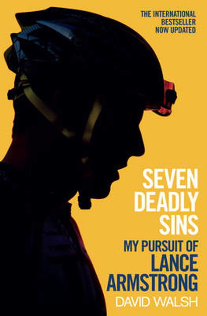 Picture of Seven Deadly Sins: My Pursuit of Lance Armstrong