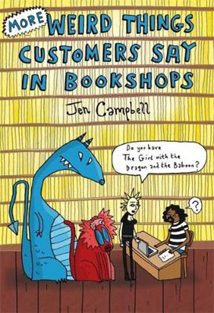 Picture of More Weird Things Customers Say in Bookshops