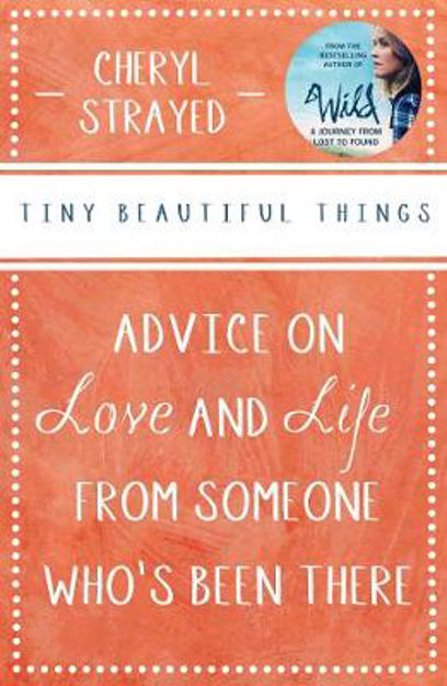 Picture of Tiny Beautiful Things: Advice on Love and Life from Someone Who's Been There