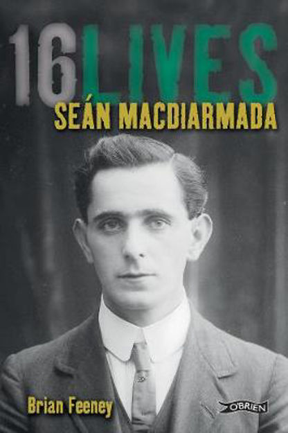 Picture of Sean MacDiarmada: 16Lives