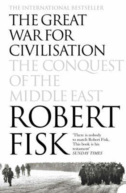 Picture of The Great War for Civilisation: The Conquest of the Middle East