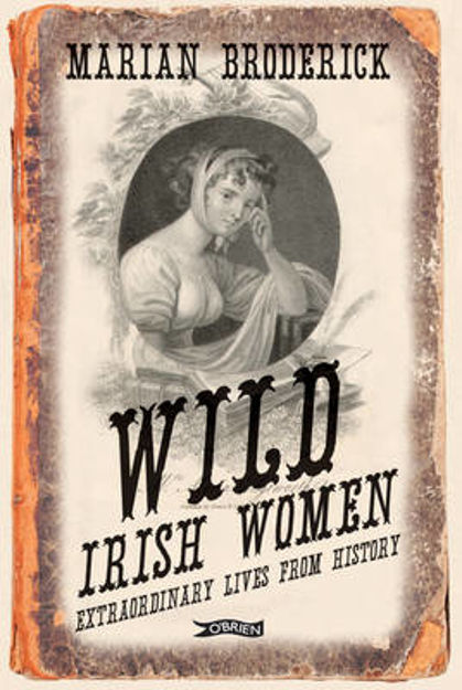 Picture of Wild Irish Women: Extraordinary Lives from History