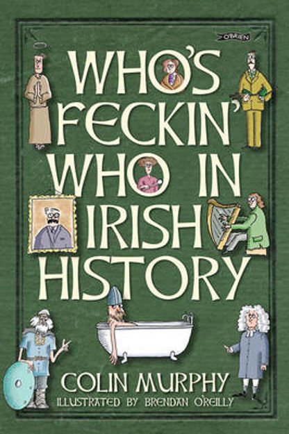 Picture of Who's Feckin' Who in Irish History