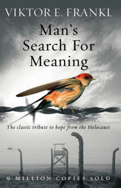 Picture of Man's Search for Meaning: The Classic Tribute to Hope from the Holocaust