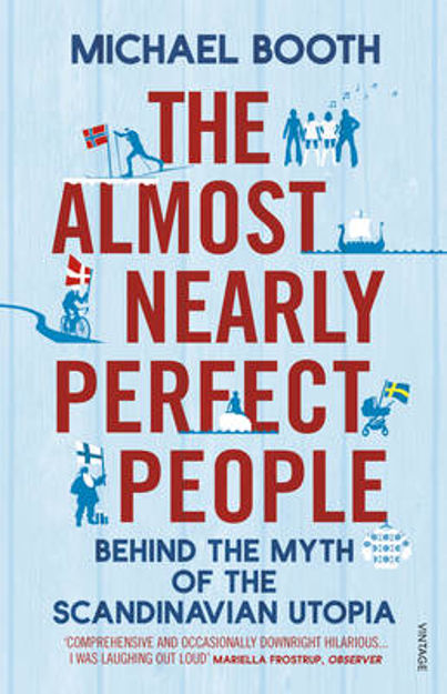 Picture of The Almost Nearly Perfect People: Behind the Myth of the Scandinavian Utopia