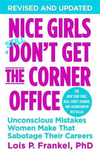 Picture of Nice Girls Don't Get the Corner Office: Unconscious Mistakes Women Make That Sabotage Their Careers