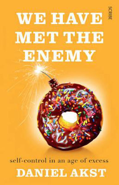 Picture of We Have Met the Enemy: Self-Control in an Age of Excess