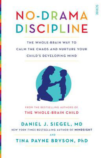Picture of No-Drama Discipline: The Whole-Brain Way to Calm the Chaos and Nurture Your Child's Developing Mind