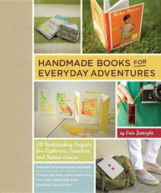 Picture of Handmade Books for Everyday Adventures: 20 Bookbinding Projects for Explorers, Travelers, and Nature Lovers