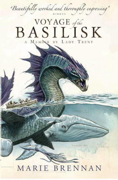 Picture of Voyage of the Basilisk: A Memoir by Lady Trent (a Natural History of Dragons 3)