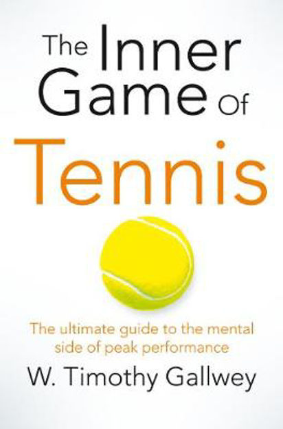 Picture of The Inner Game of Tennis: The Classic Guide to the Mental Side of Peak Performance