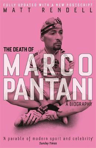 Picture of The Death of Marco Pantani: A Biography