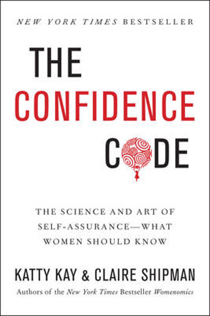 Picture of The Confidence Code: The Science and Art of Self-Assurance---What Women Should Know