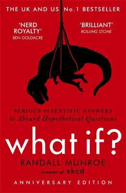 Picture of What If?: Serious Scientific Answers to Absurd Hypothetical Questions