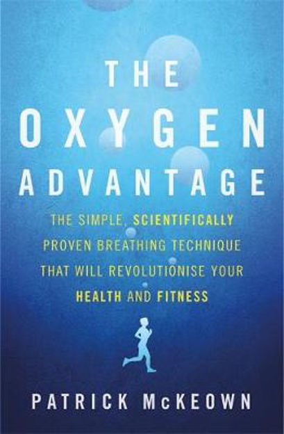 Picture of The Oxygen Advantage: The Simple, Scientifically Proven Breathing Technique That Will Revolutionise Your Health and Fitness