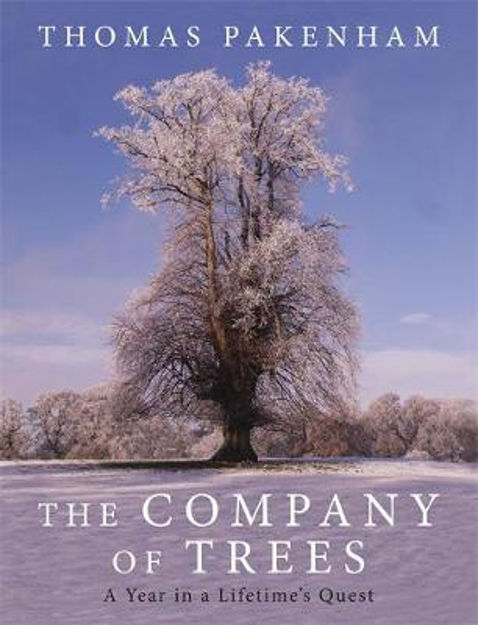 Picture of The Company of Trees: A Year in a Lifetime's Quest